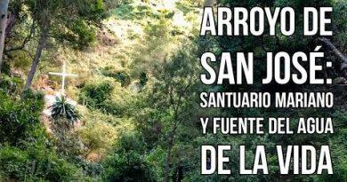 Arroyo de San José: Santuario Mariano y Fuente del Agua de la Vida